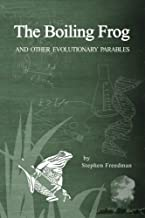 The Boiling Frog: And Other Evolutionary Parables