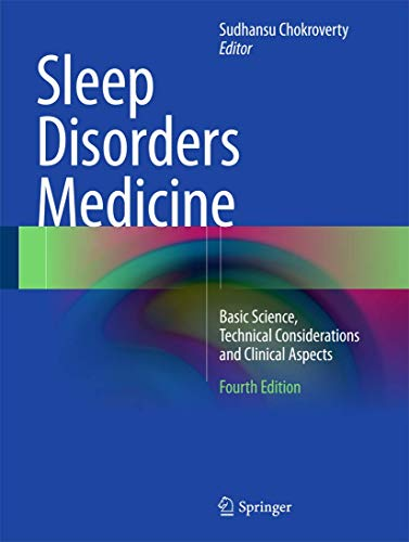 Compare Textbook Prices for Sleep Disorders Medicine: Basic Science, Technical Considerations and Clinical Aspects 4th ed. 2017 Edition ISBN 9781493965762 by Chokroverty, Sudhansu