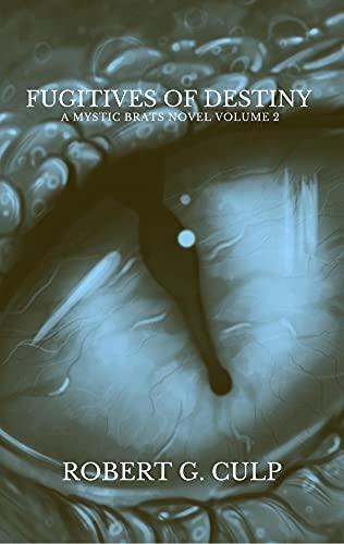 Fugitives Of Destiny: A Mystic Brats Novel (The Mystic Brat Journals Book 2) (English Edition)