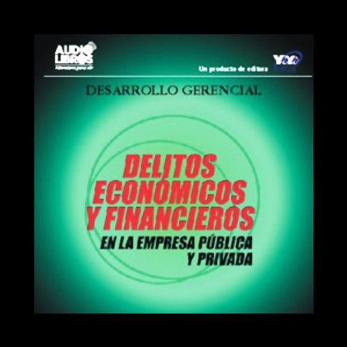 Delitos Economicos y Financieros [Economic and Financial Crimes] audiobook cover art