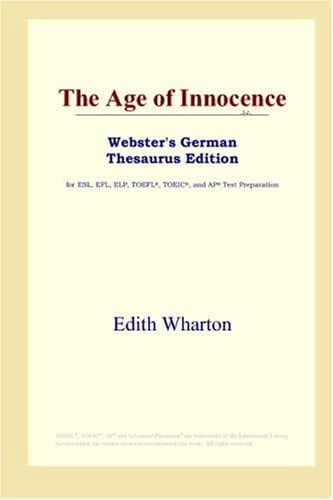 The Age of Innocence (Webster's German Thesaurus Edition)