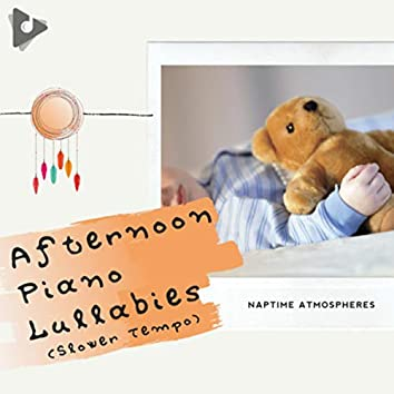 Afternoon Piano Lullabies (Slower Tempo)