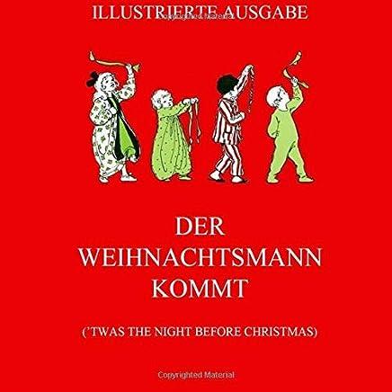 Der Weihnachtsmann kommt: (Twas the Night before Christmas, deutsche illustrierte Neuübersetzung)