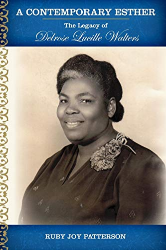 A Contemporary Esther: The Legacy of Delrose Lucille Walters