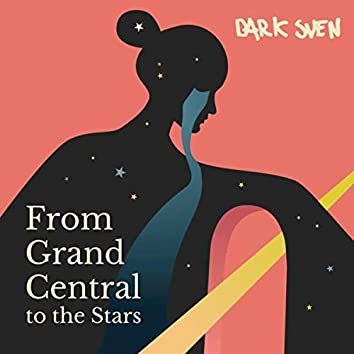 From Grand Central to the Stars