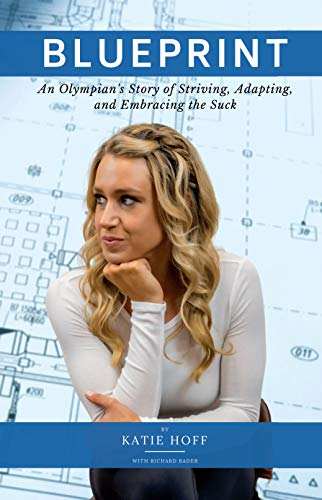 Blueprint: An Olympian's Story of Striving, Adapting, and Embracing the Suck (English Edition)