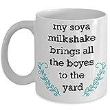 Taza de café con leche de gran soya | Regalo vegano | My Soya Milkshake trae a todos los niños a la yarda | Gran leche de soja | Regalo vegano | Vegetariano