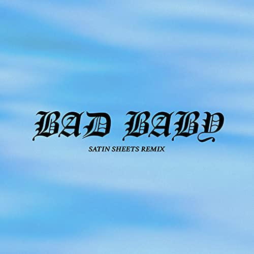 Bad Baby (Satin Sheets Remix)