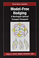 Model-free Hedging: A Martingale Optimal Transport Viewpoint (Chapman and Hall/CRC Financial Mathematics Series)