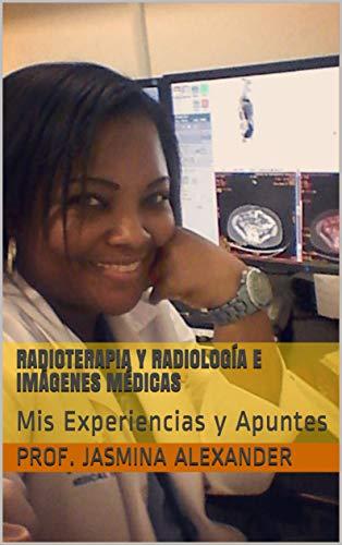 RADIOTERAPIA Y RADIOLOGÍA E IMÁGENES MÉDICAS: Mis Experiencias y Apuntes ✅