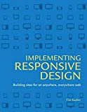 Implementing Responsive Design:Building sites for an anywhere, everywhere web (Voices That Matter)