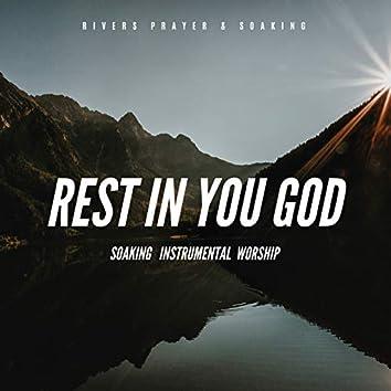 Rest In You God: Soaking Instrumental Worship
