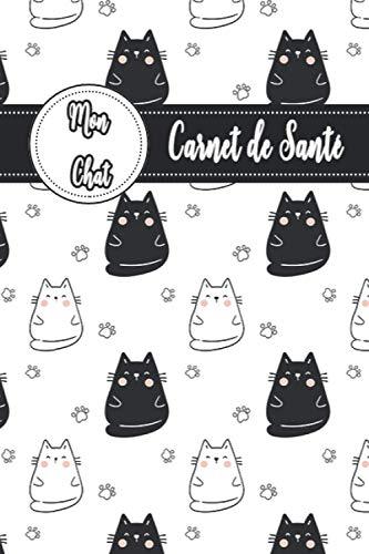 Carnet de Santé Mon Chat: Journal de Suivi pour Chat...