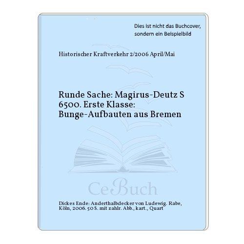 Runde Sache: Magirus-Deutz S 6500. Erste Klasse: Bunge-Aufbauten aus Bremen