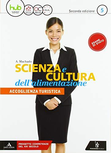 Scienza e cultura dell'alimentazione. Per il 5* anno degli Ist. professionali ad indirizzo turistico. Con e-book. Con espansione online