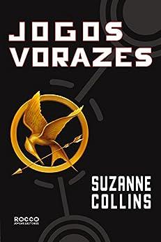 Jogos vorazes (Trilogia Jogos Vorazes Livro 1) por [Suzanne Collins, Rocco, Alexandre D'Elia]