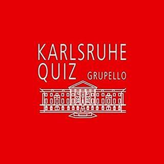 Karlsruhe-Quiz: 100 Fragen und Antworten by Johannes Hucke (