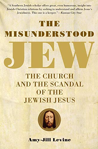 The Misunderstood Jew: The Church and the Scandal of the Jewish Jesus