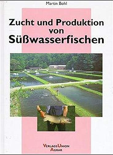 Zucht und Produktion von Süsswasserfischen