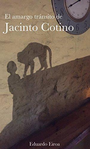 El amargo tránsito de Jacinto Cotino