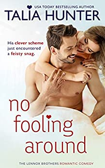 No Fooling Around (The Lennox Brothers Romantic Comedy) by [Talia Hunter]