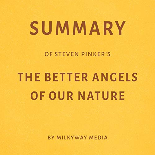 Summary of Steven Pinker's The Better Angels of Our Nature by Milkyway Media Titelbild