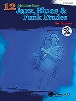 12 Medium-Easy Jazz, Blues & Funk Etudes: E-Flat Instrument (Belwin Play-along)