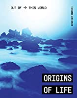 Origins of Life (Out of This World)