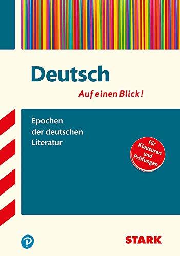 STARK Deutsch - auf einen Blick! Epochen der deutschen Literatur: Deutsch - auf einen Blick! für Klausuren und Prüfungen
