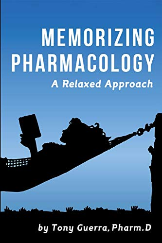 Compare Textbook Prices for Memorizing Pharmacology: A Relaxed Approach 1st Edition ISBN 9781329898448 by Guerra, Tony