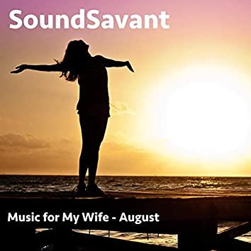 August (Music for My Wife)