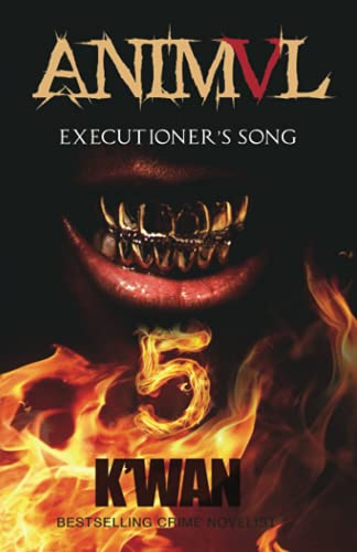 Compare Textbook Prices for Animal V: Executioner's Song  ISBN 9780998106182 by K'WAN