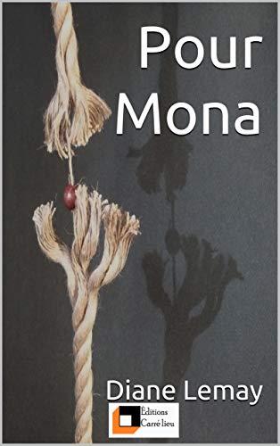Pour Mona (French Edition) par [Diane Lemay]