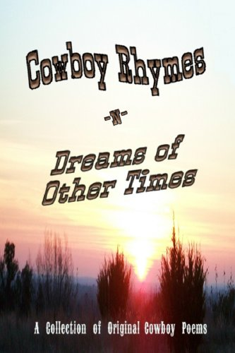 Cowboy Rhymes 'n' Dreams of Other Times (English Edition)