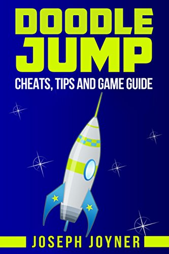 Doodle Jump: Cheats, Tips and Game Guide (English Edition)