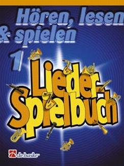 HOEREN LESEN und SPIELEN 1 - LIEDERSPIELBUCH - arrangiert für Posaune in C [Noten/Sheetmusic] Komponist : OLDENKAMP MICHIEL + KASTELEIN JAAP