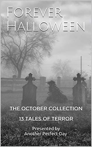 Forever Halloween: The October Collection 13 Tales of Terror (English Edition)