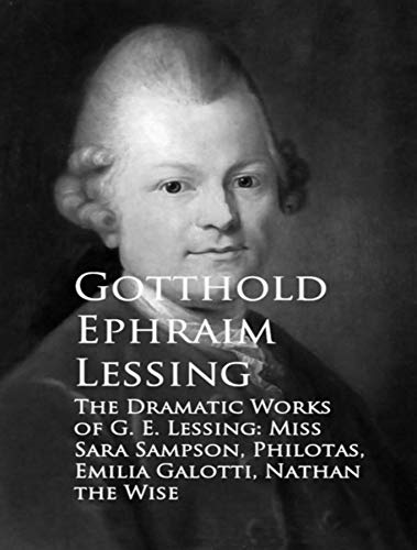 The Dramatic Works of G. E. Lessing (English Edition)