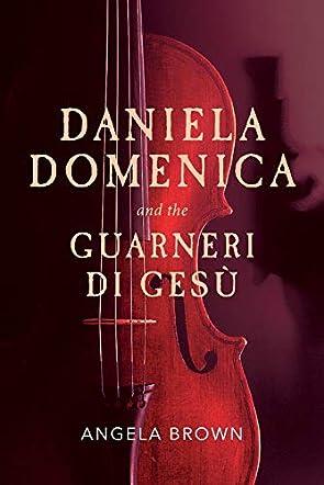 Daniela Domenica and the Guarneri di Gesù