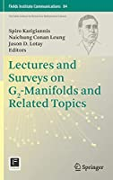 Lectures and Surveys on G2-Manifolds and Related Topics (Fields Institute Communications (84))