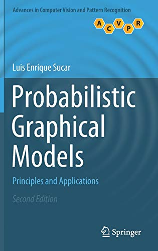 Compare Textbook Prices for Probabilistic Graphical Models: Principles and Applications Advances in Computer Vision and Pattern Recognition 2nd ed. 2021 Edition ISBN 9783030619428 by Sucar, Luis Enrique
