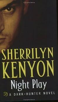 Night Play (Dark-Hunter World Book 7) by [Sherrilyn Kenyon]