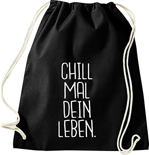 Shirtinstyle Gym Sack Turnbeutel CHILL MAL Dein Leben, Farbe Schwarz
