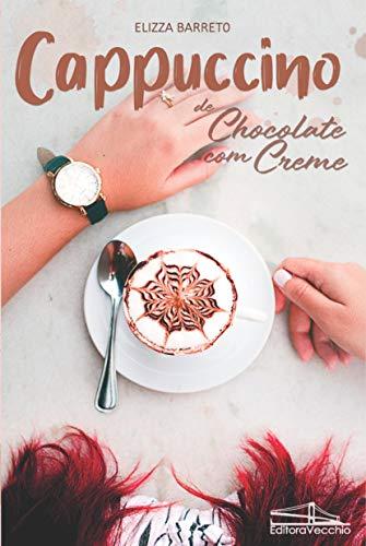 Cappuccino de Chocolate com Creme (Portuguese Edition)