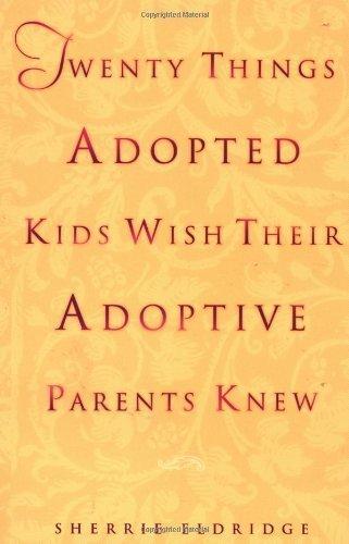 Twenty Things Adopted Kids Wish Their Adoptive Parents Knew by Eldridge, Sherrie (1999) Paperback