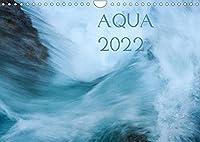 AQUA 2022 (Wandkalender 2022 DIN A4 quer): Wasser ist nicht nur unser Lebenselixier; es ist auch ein einzigartiges Fotomotiv... (Monatskalender, 14 Seiten )
