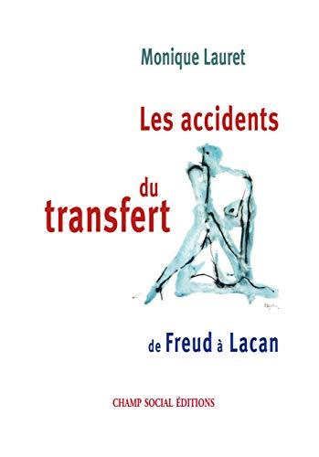Les accidents du transfert (French Edition): De Freud à Lacan
