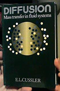 Diffusion: Mass Transfer in Fluid Systems by E. L. Cussler (1984-05-25)
