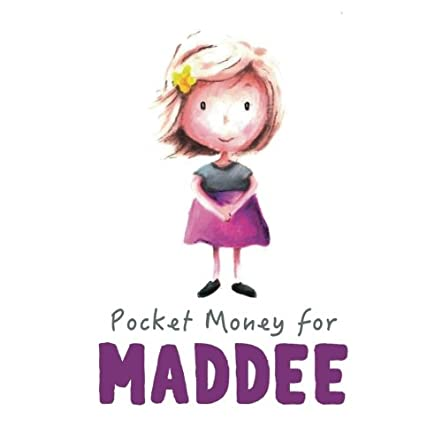 Pocket Money for Maddee