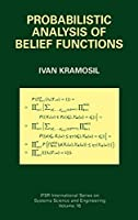 Probabilistic Analysis of Belief Functions (IFSR International Series in Systems Science and Systems Engineering (16))